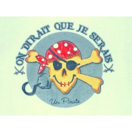 T-shirt  on dirait que je serais un pirate